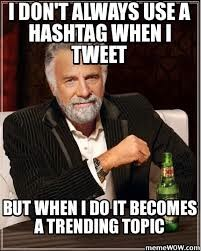 i don't always use a hashtag