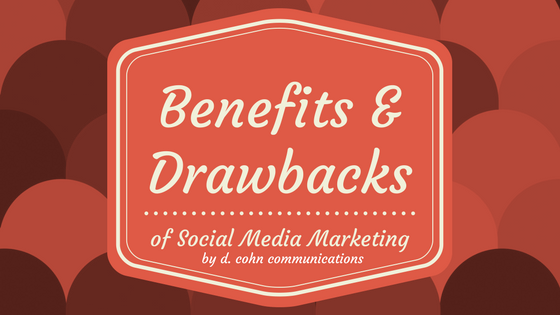 Benefits and Drawbacks of Social Media Marketing