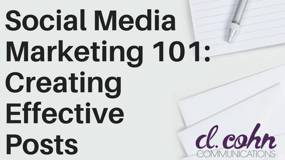 social media marketing 101: creating effective posts