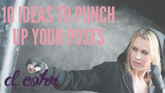 10 Ideas to Punch Up Your Posts
