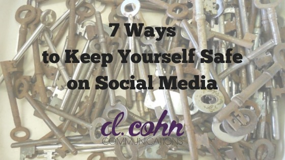 7 Ways to Keep Yourself Safe on Social Media